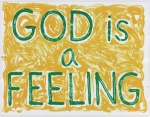 God is a Feeling - click to enlarge